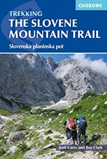 Trekking in Slovenia: The Slovene High Level Route (Cicerone Trekking Guides)