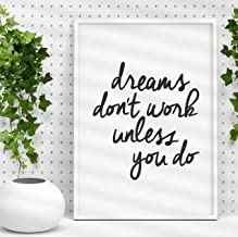 Dreams Don't Work Unless You Do Inspirational Print Home Decor Typography Poster Wall Art