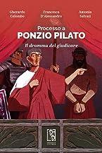 Scaricare Libri Processo a Ponzio Pilato. Il dramma del giudicare PDF