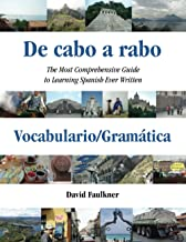 De cabo a rabo - Vocabulario/Gramática: The Most Comprehensive Guide to Learning Spanish Ever Written