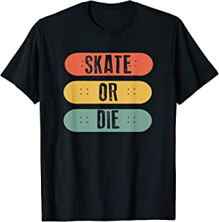 Skateboard Skate Or Die T-Shirt Retro Skateboarder Gift T-Shirt