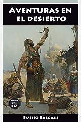Aventuras en el desierto: El Rey de la Montaña, Los bandidos del Sahara, En las montañas de África, Los Bandidos del Rif (Clásicos salgarianos, versiones íntegras y anotadas nº 12) Versión Kindle