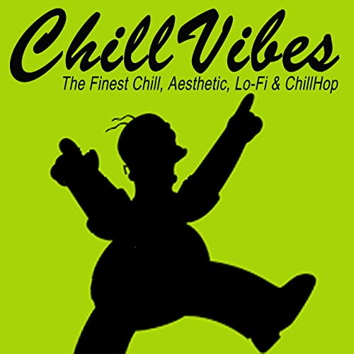 Chillvibes The Finest Chill Aesthetic Lo Fi Chillhop To Relax And Study To By Various Artists On Amazon Music Amazon Com