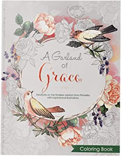 A Garland of Grace: An Inspirational Adult Coloring Book Featuring the Proverbs