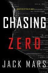 Chasing Zero (An Agent Zero Spy Thriller—Book #9) Kindle Edition
