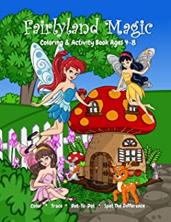 Fairyland Magic Coloring & Activity Book Ages 4-8, Color, Trace, Dot-to-Dot, Spot The Difference