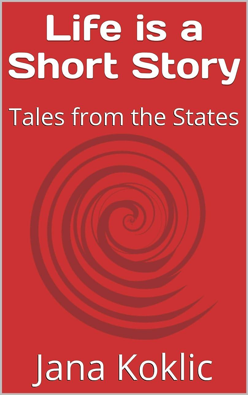 ヒープビームフローティングLife is a Short Story: Tales from the States (English Edition)