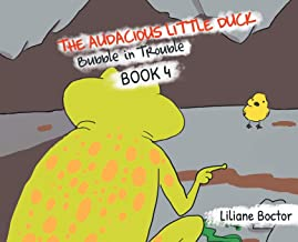 The Audacious Little Duck: Bubble in Trouble