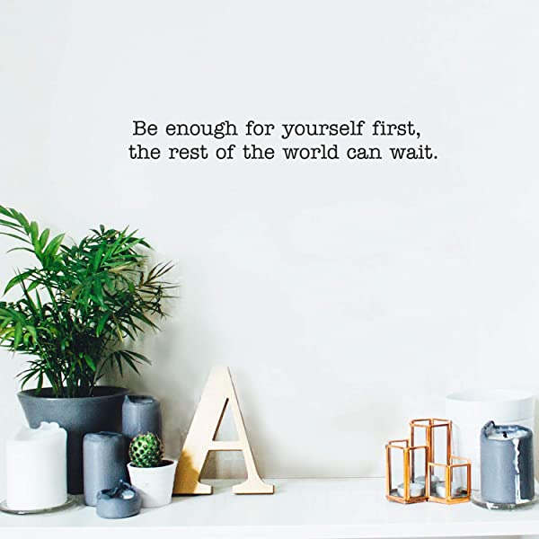 Vinyl Wall Art Decal Be Enough For Yourself First The Rest Of The World Can Wait 4 X 30 Modern Inspirational Life Quote For Home Bedroom Living Room Office Workplace Decoration Sticker
