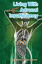 Living with All Forms of Adrenal Insufficiency: Not Fighting Your Body