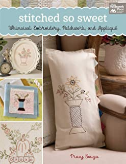 Stitched So Sweet: Whimsical Embroidery, Patchwork, and Applique