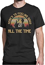 here's to feeling good all the time shirt