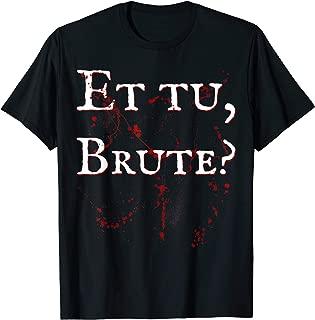 Et tu, Brute? - Julius Caesar Meme Science Historical Quotes T-Shirt