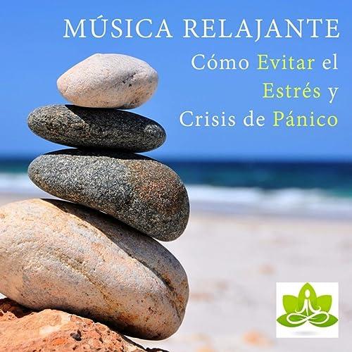Música Relajante - Como Evitar el Estres y Crisis de Panico