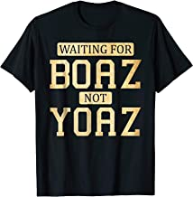 waiting for boaz not yoaz