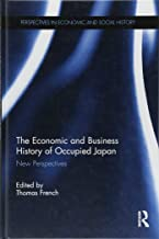 The Economic and Business History of Occupied Japan: New Perspectives