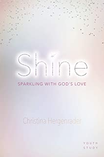 Shine: Sparkling with God's Love