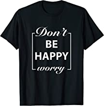 Best don t happy be worry Reviews