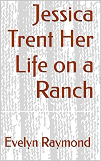 Jessica Trent Her Life on a Ranch
