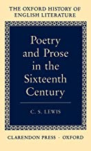 Poetry and Prose in the Sixteenth Century (Oxford History of English Literature)