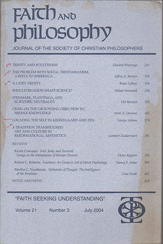 Faith and Philosophy: Journal of the Society of Christian Philosophers, vol. 21, no. 3 (July 2004): Trinity & Polytheism; Social Trinitarianism; Plantinga & Scientific Neutrality; Kierkegaard and Zen