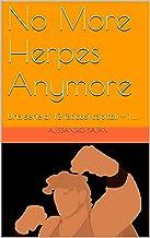 No More Herpes Anymore: Una serie di 12 faticosi capitoli + 1… (Italian Edition)