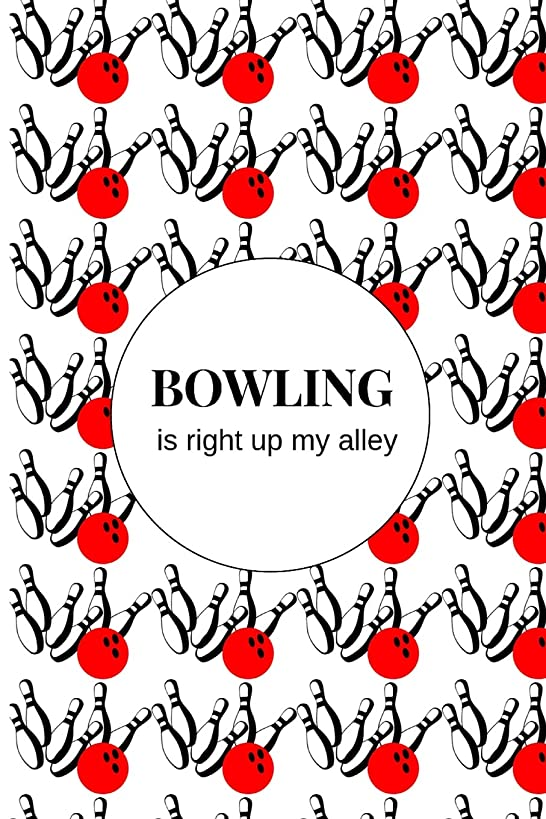 Bowling is Right Up My Alley: Blank Journal and Bowling Notebook, Lined Pages, For Work or Home, To Do List, Log Book, Planning, Strategy and Skills, Team Tracking, Red Bowling Ball