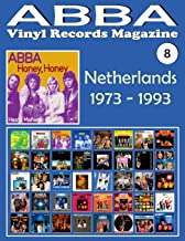 ABBA - Vinyl Records Magazine No. 8 - Netherlands (1973 - 1993): Discography edited in Netherlands by Polydor, Arcade, K-Tel, Reader's Digest, ... Full-color  Illustrated  Guide. (Volume 8)