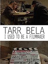 Tarr Bela: I Used to Be A Filmmaker