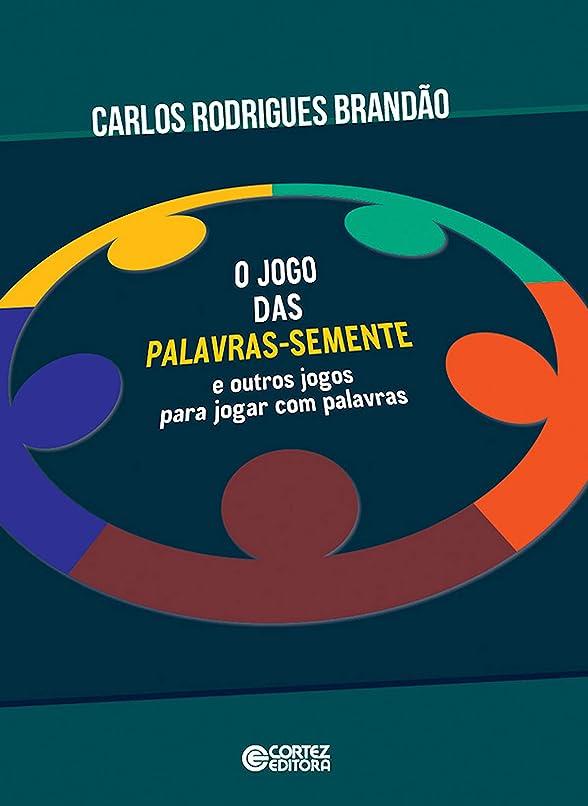 化学薬品植生抜け目がないO jogo das palavras-semente e outros jogos para jogar com palavras (Portuguese Edition)
