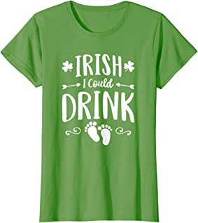 Womens I rish I Could Drink St Patricks Day Pregnancy Announcement T-Shirt