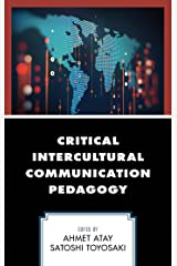 Critical Intercultural Communication Pedagogy Kindle Edition