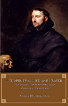 The Spiritual Life and Prayer: According to Scripture and Monastic Tradition
