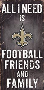 Fan Creations Need is Football, Family & Friends Sign Color New Orleans Saints, Multicolored