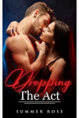 Dropping The Act: A Sweet Heartfelt, Love at First Sight, Action and Adventure Romance Kindle Edition