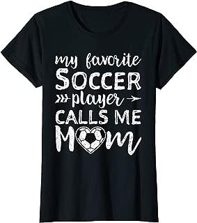 Womens My Favorite Soccer Player Calls Me Mom Shirt
