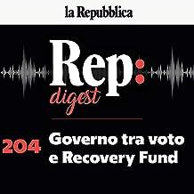 Governo tra voto e recovery fund: Rep Digest 204