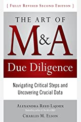 The Art of M&A Due Diligence, Second Edition: Navigating Critical Steps and Uncovering Crucial Data Kindle Edition