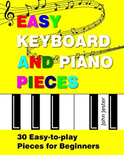 Easy Keyboard and Piano Pieces: 30 Easy-to-play Pieces for B