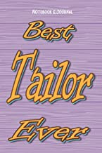 Best Tailor Ever Notebook: 100 White Blank Lined pages to write in - 6x9 inches size