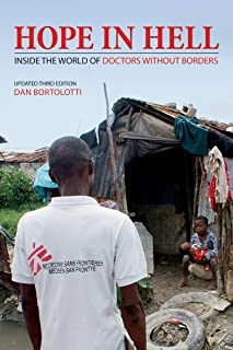 Hope in Hell: Inside the World of Doctors Without Borders