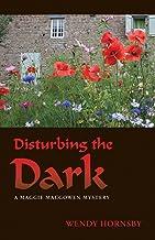 Disturbing the Dark: A Maggie MacGowen Mystery (The Maggie MacGowen Mysteries Book 10)