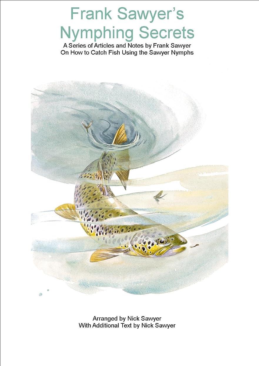 追う精神的に争いFrank Sawyer's Nymphing Secrets (English Edition)