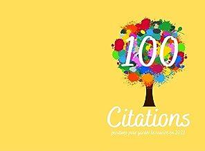100 citations positives pour garder le sourire en 2021: Recueil de pensées philosophiques motivantes et inspirantes de dév...