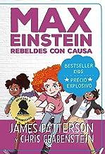Max Einstein. Rebeldes con causa (BESTSELLER KIDS) (Spanish Edition)