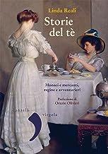 Storie del tè: Monaci e mercanti, regine e avventurieri