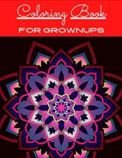 Coloring Book For Grownups: 2021 Edition Coloring Book for Grownups, 7+ Themes, Coloring Pages for Adults Relaxation Thera...