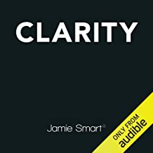 Clarity: Clear Mind, Better Mind, Bigger Results