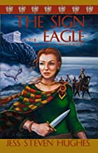 The Sign of the Eagle (Britannia Romanus Book 1)