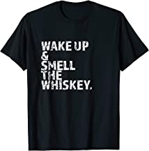 Wake Up & Smell The Whiskey Trending T-Shirt